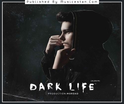 دانلود آلبوم Dark Life زندگی تاریک مرداد